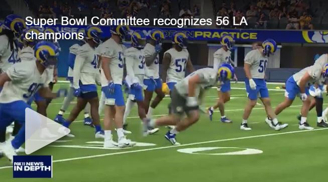 In Depth: Super Bowl Committee Recognizes 56 Los Angeles Champions